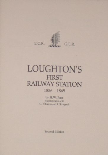 Loughton's First Railway Station 1856-1865, by H Paar